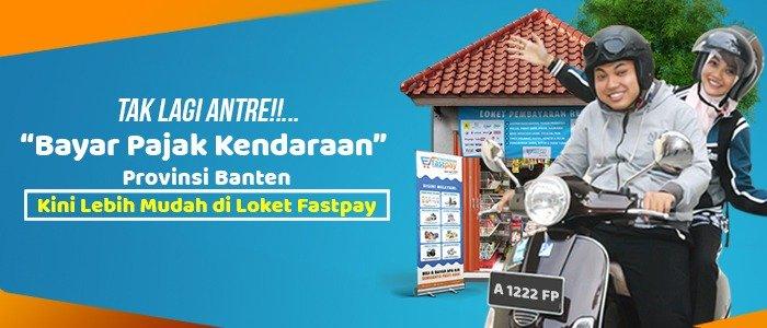 Semakin Lengkap! Kini Pembayaran Pajak Kendaraan Bermotor (PKB) Propinsi Banten Bisa Dibayarkan di Outlet FASTPAY