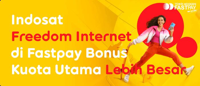 Paket Freedom Internet Indosat di Fastpay Bonus Kuota Utama Lebih Besar